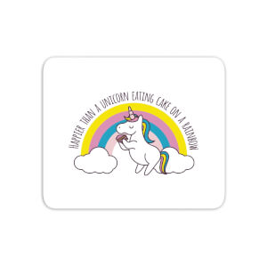Happier Than A Unicorn Eating Cake Mouse Mat