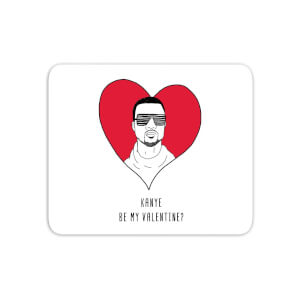 Kanye Be My Valentine? Mouse Mat