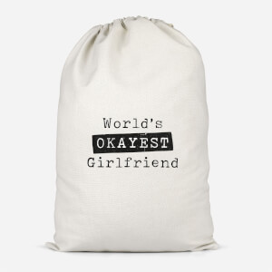 World's Okayest Girlfriend Cotton Storage Bag