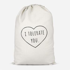 I Tolerate You Cotton Storage Bag