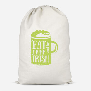 Eat, Drink And Be Irish Cotton Storage Bag
