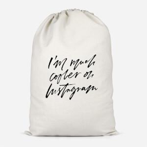 I'm Much Cooler On Instagram Cotton Storage Bag