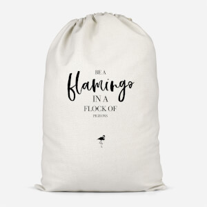 Be A Flamingo In A Flock Of Pigeons Cotton Storage Bag