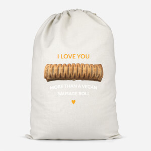 I Love You More Than A Vegan Sausage Roll Cotton Storage Bag