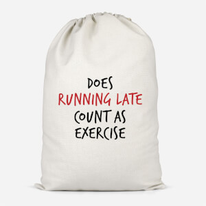 Does Running Late Count As Exercise Cotton Storage Bag