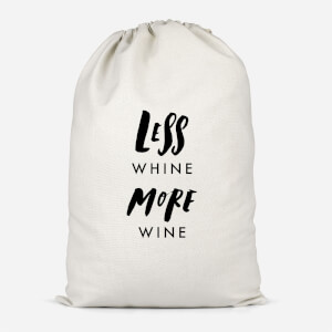 Less Whine, More Wine Cotton Storage Bag