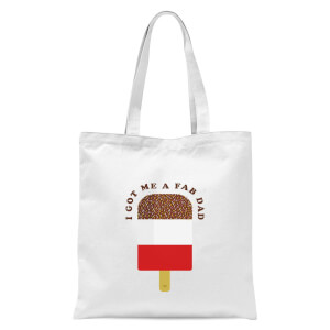 I Got Me A Fab Dad Tote Bag - White