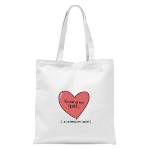 You Are In My Heart...In The Friendzone Tote Bag - White