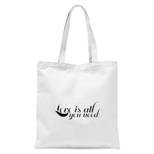 Love Is All You Need Tote Bag - White