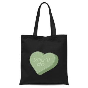 You'll Do Tote Bag - Black