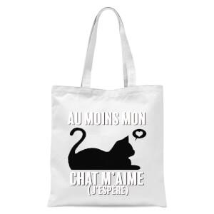 Au Moins Mon Chat M'aime J'espere Tote Bag - White