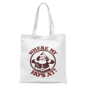 Where My Ho's At Tote Bag - White