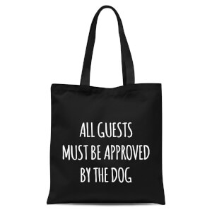 All Guests Must Be Approved By The Dog Tote Bag - Black
