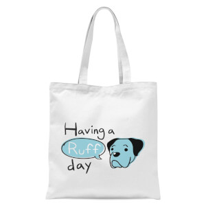 Having A Ruff Day Tote Bag - White