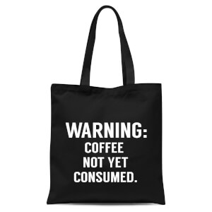 Coffee Not Yet Consumed Tote Bag - Black
