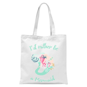 I'd Rather Be A Mermaid Tote Bag - White