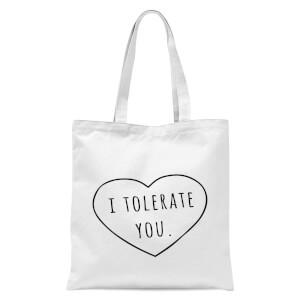 I Tolerate You Tote Bag - White