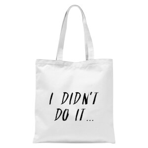 I Didn't Do It Tote Bag - White