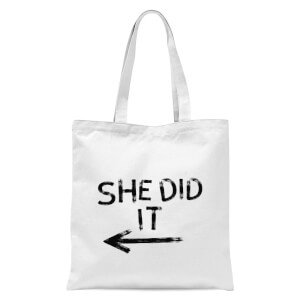 She Did It Tote Bag - White