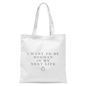 I Want To Be Meghan Tote Bag - White