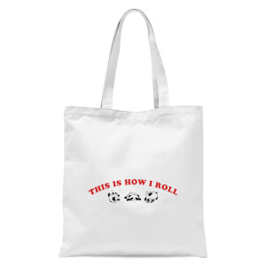This Is How I Roll Tote Bag - White