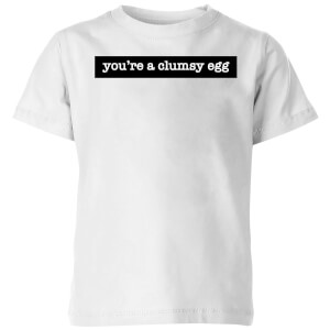 You're A Clumsy Egg Kids' T-Shirt - White