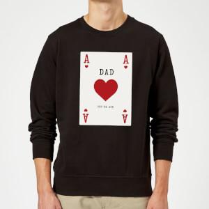 Dad You're Ace Sweatshirt - Black