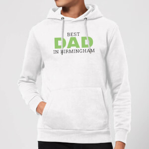 Best Dad In Birmingham Hoodie - White
