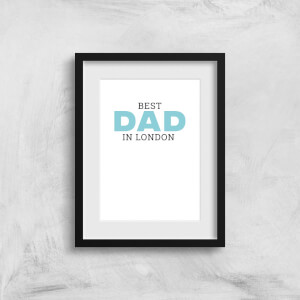 Best Dad In London Art Print