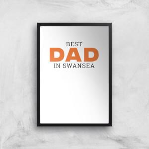 Best Dad In Swansea Art Print