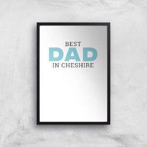 Best Dad In Cheshire Art Print