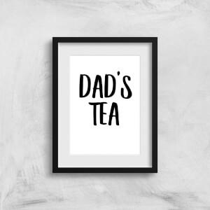 Dad's Tea Art Print