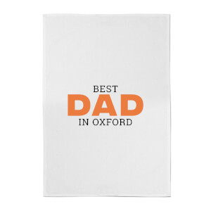 Best Dad In Oxford Cotton Tea Towel
