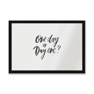 One Day Or Day One? Entrance Mat
