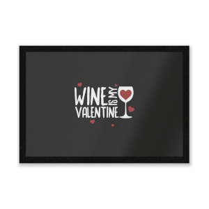 Wine Is My Valentine Entrance Mat