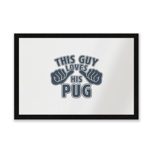 This Guy Loves His Pug Entrance Mat