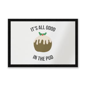 It's All Good In The Pud Entrance Mat