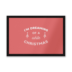 I'm Dreaming Of A White Christmas Entrance Mat