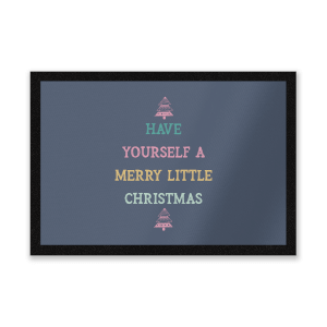 Have Yourself A Merry Little Christmas Entrance Mat