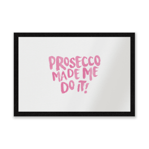 Prosecco Made Me Do It Entrance Mat