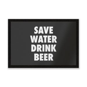 Save Water Drink Beer Entrance Mat