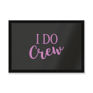 I Do Crew Entrance Mat