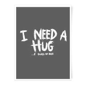 I Want A Hug Art Print