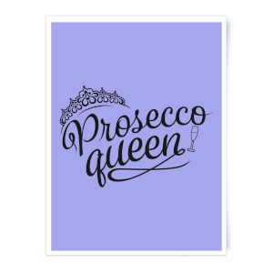 Prosecco Queen Art Print