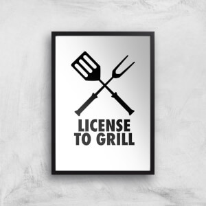 License To Grill Art Print
