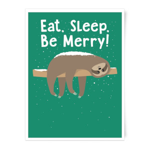 Eat, Sleep, Be Merry Art Print