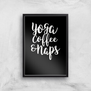 Yoga Coffee And Naps Art Print