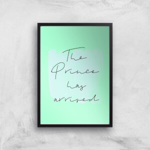 The Prince Has Arrived Art Print
