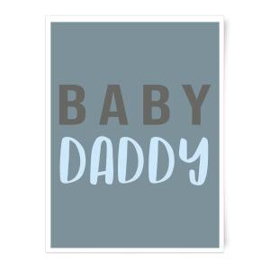 Baby Daddy Art Print