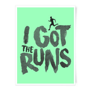 I Got The Runs Art Print